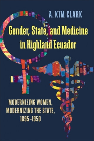 Gender, State, and Medicine in Highland Ecuador