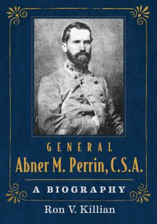 General Abner M. Perrin, C.S.A.