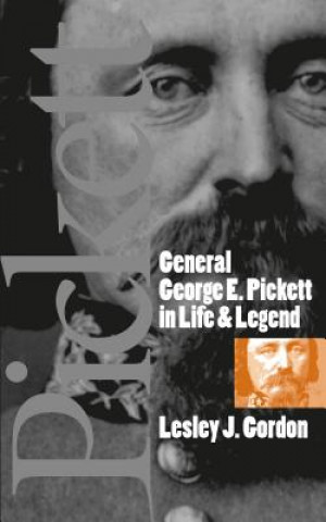 General George E.Pickett in Life and Legend
