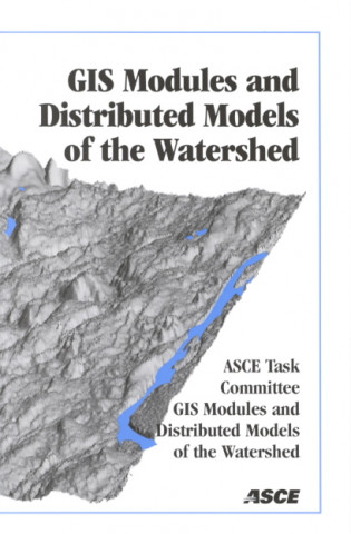 Geographic Information System Modules and Distributed Models of the Watershed