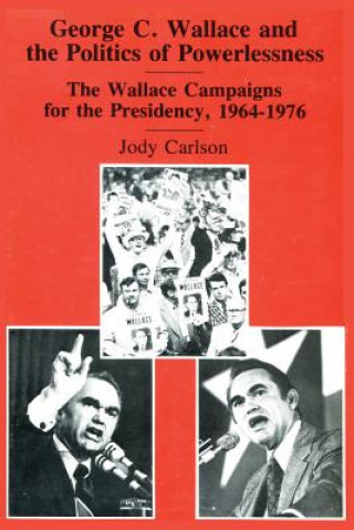George C.Wallace and the Politics of Powerlessness