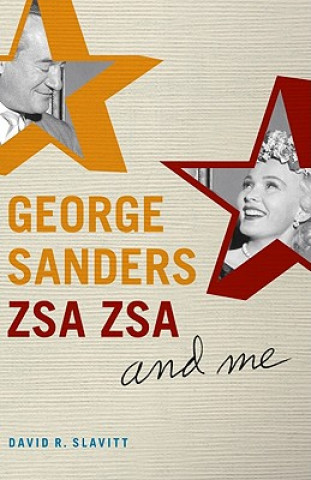 George Sanders, Zsa Zsa, and Me