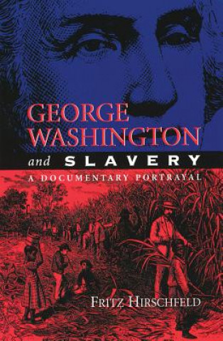 George Washington and Slavery