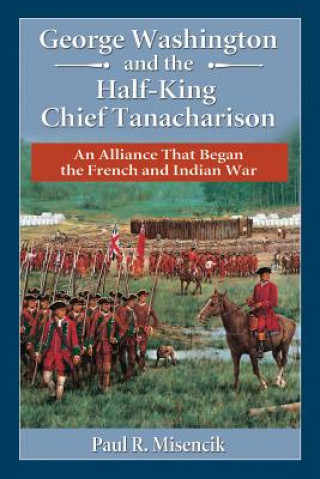 George Washington and the Half-King Chief Tanacharison