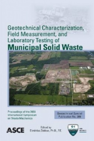Geotechnical Characterization, Field Measurement, and Laboratory Testing of Municipal Solid Waste