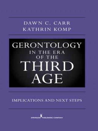 Gerontology in the Era of the Third Age