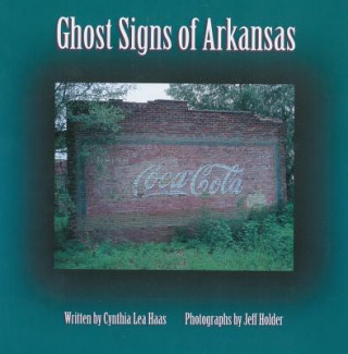 Ghost Signs of Arkansas
