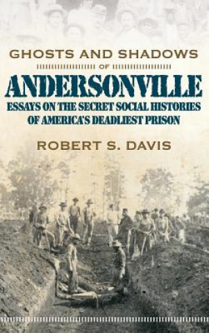 Ghosts and Shadows of Andersonville