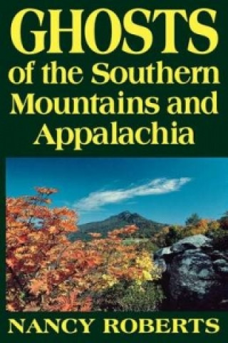 Ghosts of the Southern Mountains and Appalachia