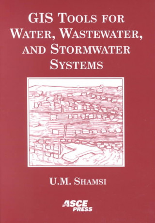 GIS Tools for Water, Wastewater and Stormwater Systems