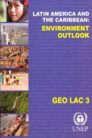 Global Environment Outlook: Latin America and the Caribbean: Geo Lac 3
