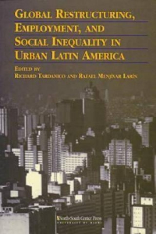 Global Restructuring, Employment and Social Inequality in Urban Latin America