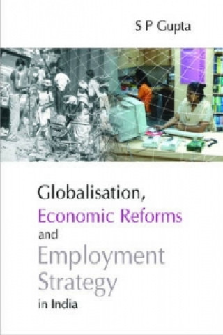 Globalisation, Economic Reforms and Employment Strategy in India