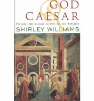 God & Caesar:Personal Reflections on Politics