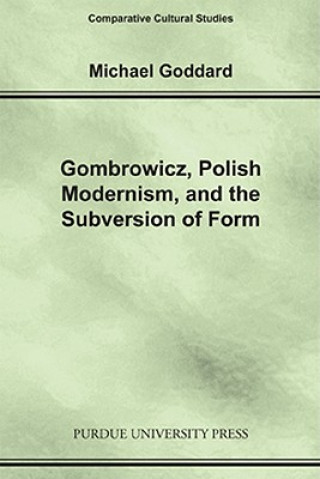 Gombrowicz, Polish Modernism and the Subversion of Form