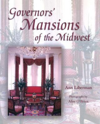 Governors' Mansions of the Midwest