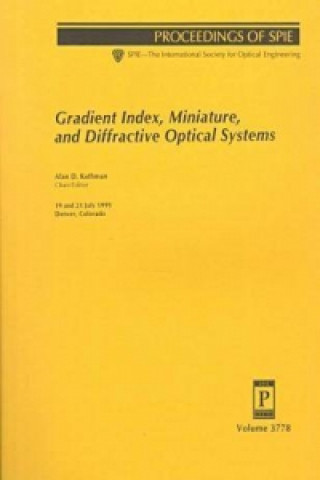 Gradient Index, Miniature and Diffractive Optical Systems
