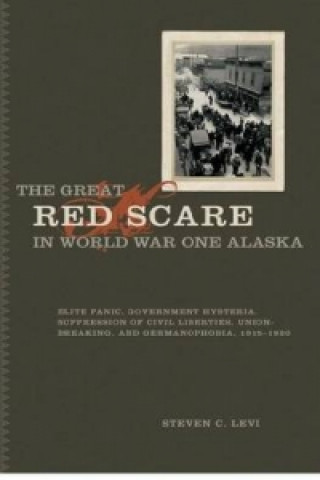 Great Red Scare in World War One Alaska