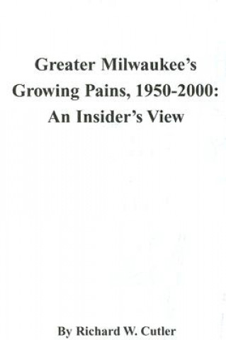 Greater Milwaukee's Growing Pains, 1950-2000