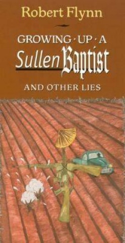Growing up a Sullen Baptist and Other Essays