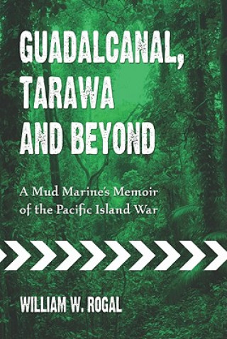 Guadalcanal, Tarawa and Beyond