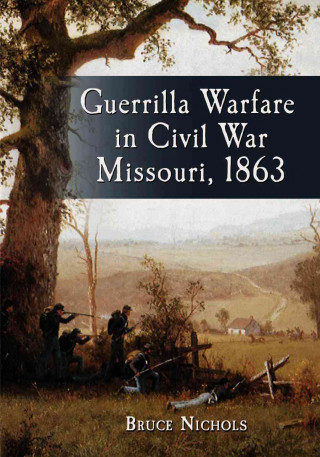 Guerrilla Warfare in Civil War Missouri