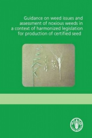 Guidance on Weed Issues and Assessment of Noxious Weeds in a Context of Harmonized Legislation for Production of Certified Seed