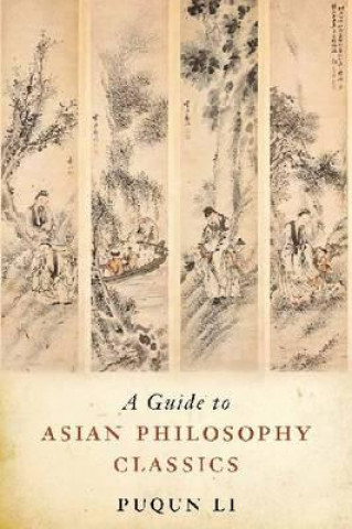 Guide to Asian Philosophy Classics