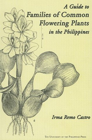 Guide to Families of Common Flowering Plants in the Philippines