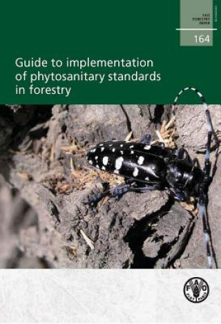 Guide to Implementation of Phytosanitary Standards in Forestry