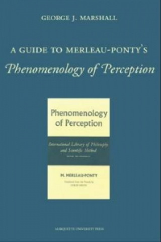 Guide to Merleau-Ponty's Phenomenology of Perception