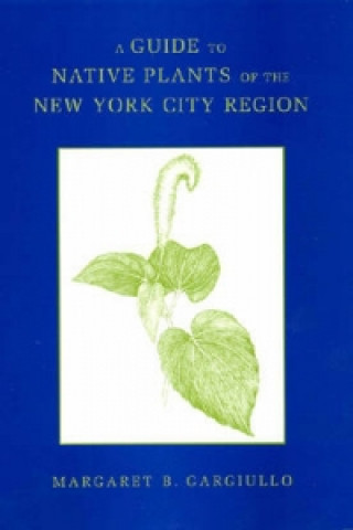 Guide to Native Plants of the New York City Region