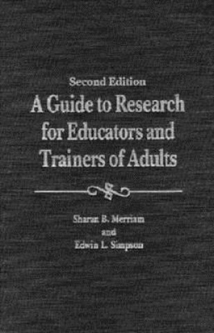 Guide to Research for Educators and Trainers of Adults