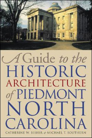 Guide to the Historic Architecture of Piedmont North Carolina