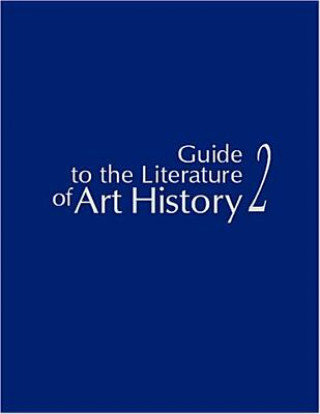 Guide to the Literature of Art History 2