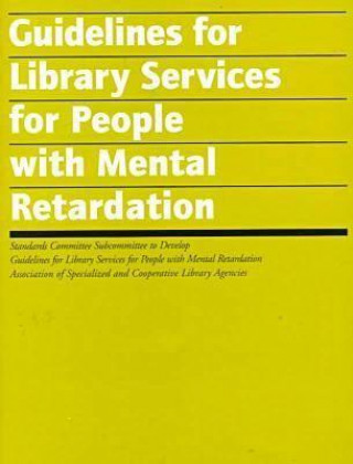 Guidelines for Library Services for People with Mental Retardation