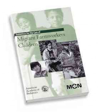 GUIDELINES FOR THE CARE OF MIGRANT FARMW