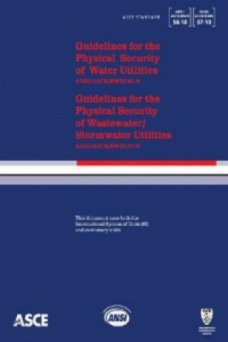 Guidelines for the Physical Security of Water Utilities, ASCE/EWRI 56-10