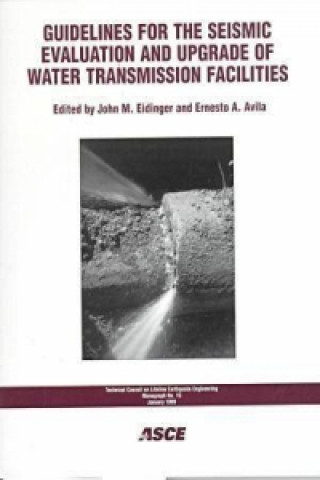 Guidelines for the Seismic Evaluation and Upgrade of Water Transmission Facilities