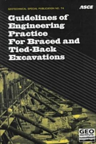 Guidelines of Engineering Practice for Braced and Tied-Back Excavations