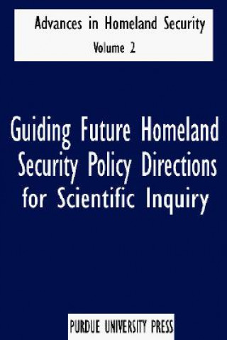 Guiding Future Homeland Security Policy Directions for Scientific Inquiry