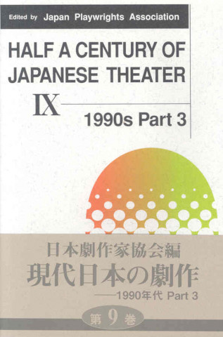 Half a Century of Japanese Theater IX