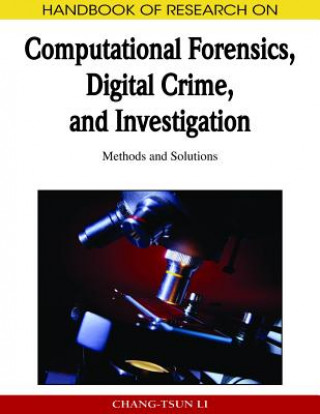 Handbook of Research on Computational Forensics, Digital Crime, and Investigation
