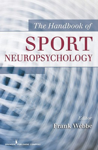 Handbook of Sport Neuropsychology