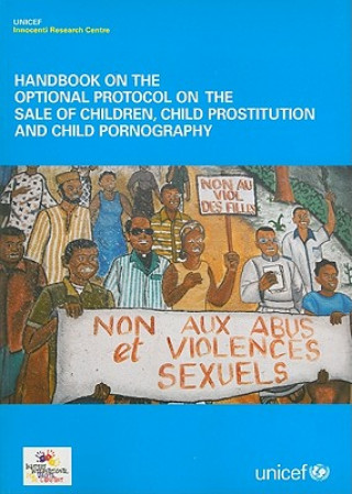 Handbook on the Optional Protocol on the Sale of Children, Child Prostitution and Child Pornography