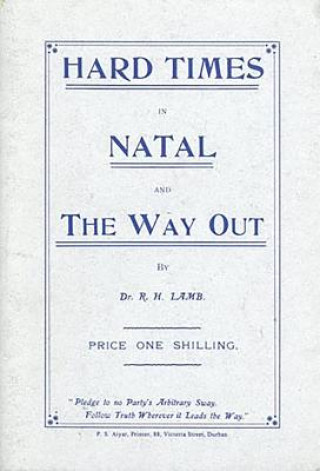 Hard Times in Natal and the Way out (1908)