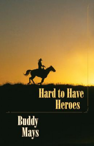 Hard to Have Heroes