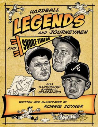Hardball Legends and Journeymen and Short-Timers