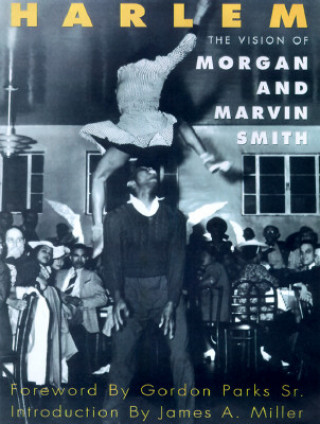 Harlem: the Vision of Morgan and Marvin Smith