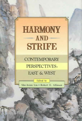 Harmony and Strife: Contemporary Perspectives, East and West